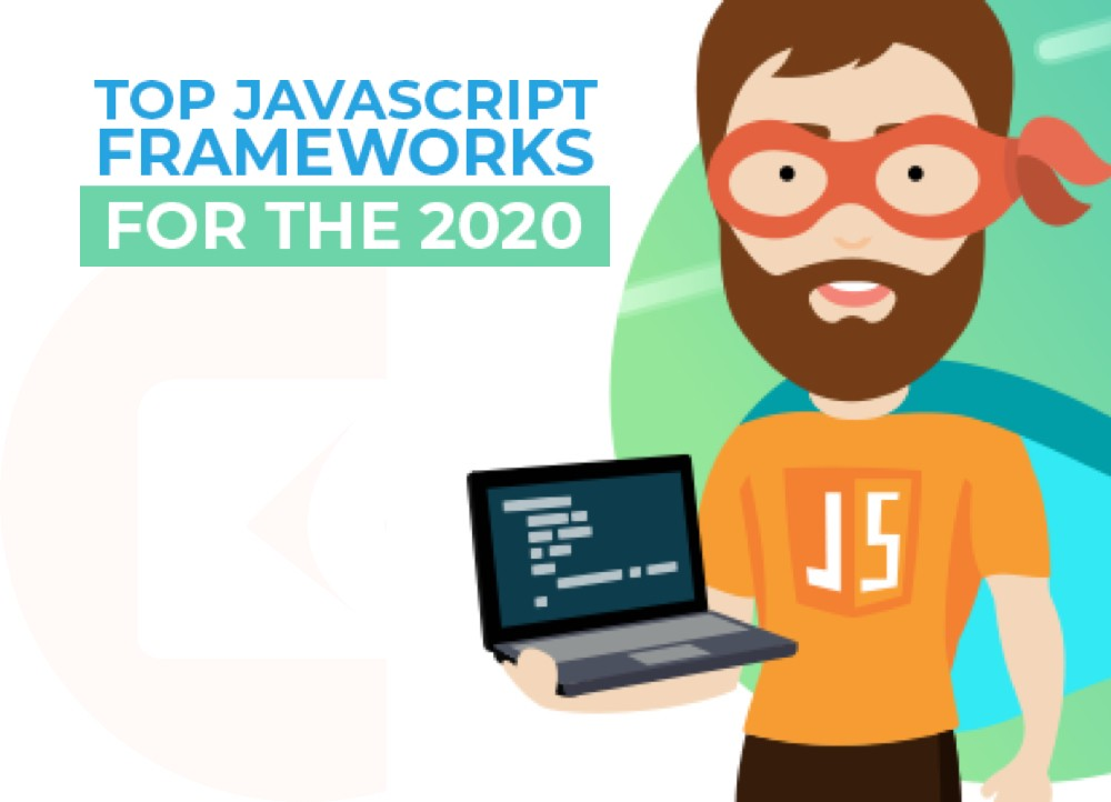 Top JavaScript Frameworks of 2020