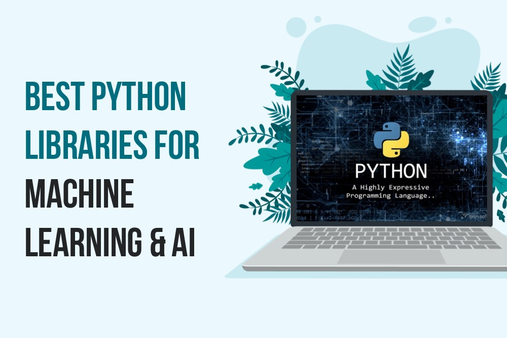 Best Python Libraries for Machine Learning & AI